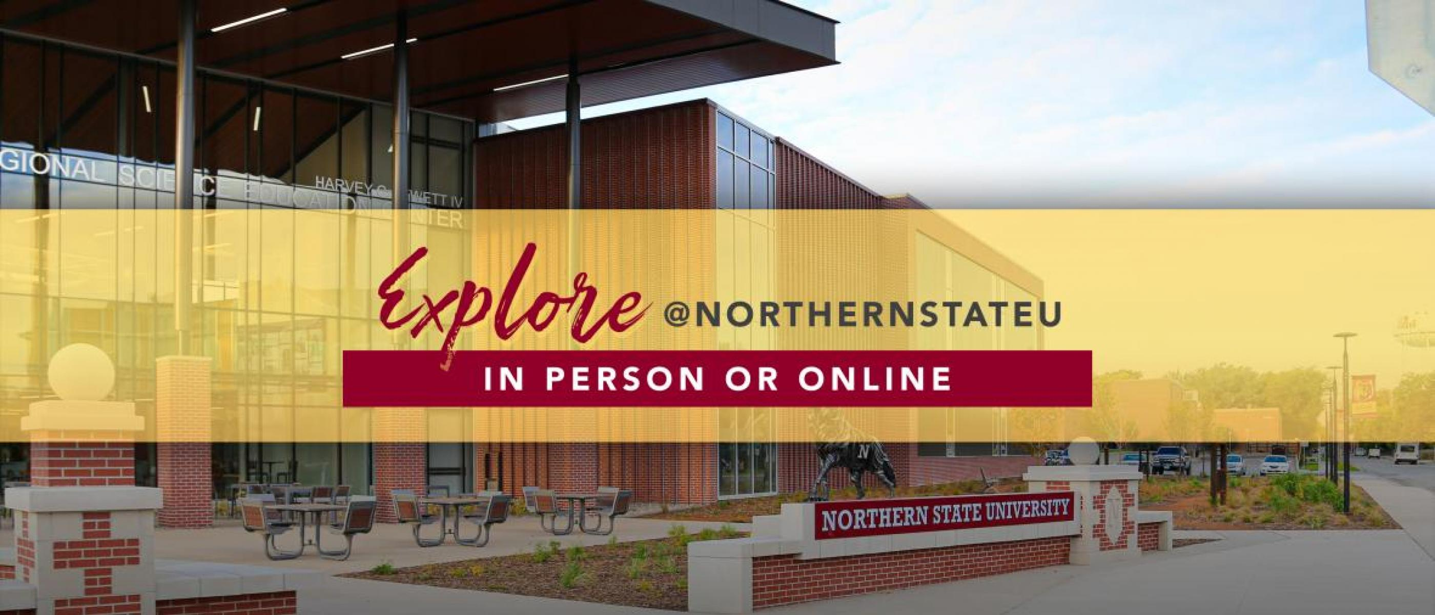 Explore @northernstateu in person or online