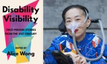 Disability Visibility cover and a photo of an Asian American woman in a power chair wearing a blue shirt with a geometric pattern with orange, black, white and yellow lines and cubes; a mask over her nose attached to a gray tube